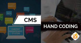 CMS vs hand coding